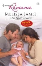 One Small Miracle ebook by Melissa James