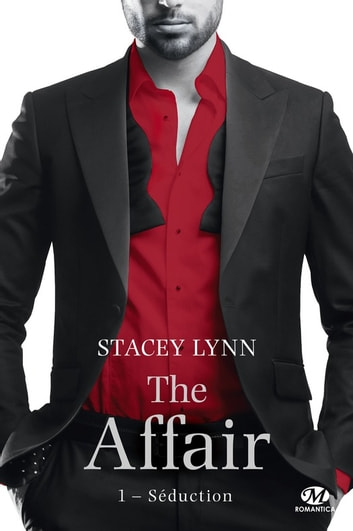 Séduction - The Affair, T1 ebook by Stacey Lynn