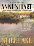 Still Lake ebook by Anne Stuart