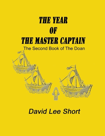 The Year of the Master Captain: The Second Book of the Doan ebook by David Lee Short