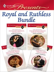 Royal and Ruthless Bundle - Innocent Mistress, Royal Wife\The Ruthless Greek's Virgin Princess\The Desert King's Bejewelled Bride\Veretti's Dark Vengeance ebook by Robyn Donald, Trish Morey, Sabrina Philips,...