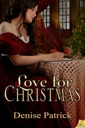 Love for Christmas ebook by Denise Patrick