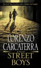 Street Boys - A Novel eBook by Lorenzo Carcaterra
