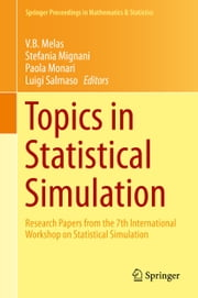 Topics in Statistical Simulation - Research Papers from the 7th International Workshop on Statistical Simulation ebook by Stefania Mignani,Paola Monari,Luigi Salmaso,Viatcheslav B. Melas