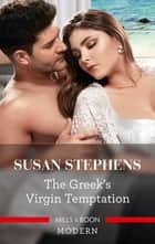 The Greek's Virgin Temptation ebook by Susan Stephens