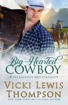 Big-Hearted Cowboy ebook by Vicki Lewis Thompson