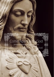 Come Apart with God ebook by Rev. Canon Alson B. H. Percival
