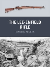 The Lee-Enfield Rifle ebook by Martin Pegler