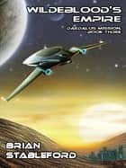 Wildeblood's Empire - Daedalus Mission, Book Three ebook by Brian Stableford