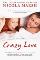 Crazy Love ebook by Nicola Marsh