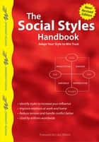 The Social Styles Handbook, Revised Edition - Adapt Your Style to Win Trust ebook by Wilson Learning Library
