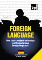 FOREIGN LANGUAGES - How to use modern technology to effectively learn foreign languages ebook by Andrey Taranov