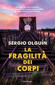 La fragilità dei corpi ebook by Sergio Olguín