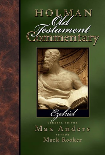 Holman Old Testament Commentary - Ezekiel ebook by Mark Rooker,Max Anders