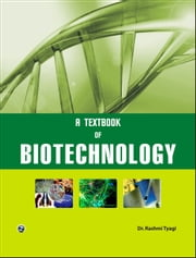 A Textbook of Biotechnology - 100% Pure Adrenaline ebook by Dr. Rashmi Tyagi