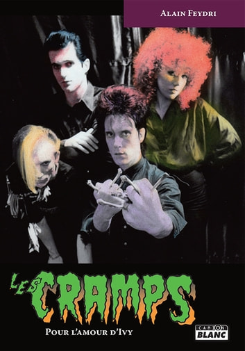 THE CRAMPS - Pour l'amour d'Ivy ebook by Alain Feydri