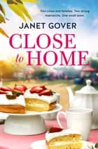 Close to Home ebook by Janet Gover