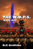 The W.D.P.S ebook by R.P. Griffiths