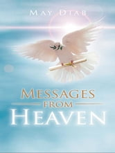 Messages from Heaven ebook by May Diab