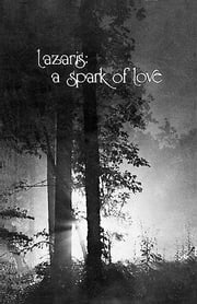 Lazaris: A Spark of Love ebook by Lazaris