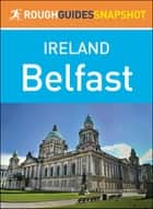 Belfast (Rough Guides Snapshot Ireland) ebook by Rough Guides