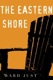 The Eastern Shore ebook by Ward Just