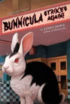 Bunnicula Strikes Again! ebook by James Howe,Alan Daniel