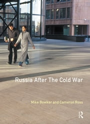 Russia after the Cold War ebook by Mike Bowker,Cameron Ross