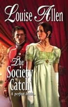 The Society Catch ebook by Louise Allen