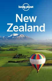 Lonely Planet New Zealand ebook by Lonely Planet,Charles Rawlings-Way,Brett Atkinson,Sarah Bennett,Peter Dragicevich,Lee Slater