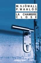 La chambre close eBook by Maj Sjowall, Michael Connelly, Hakan Nesser,...