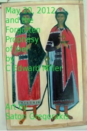 May 20, 2012 and the forgotten Prophecy of Joel ebook by C. Edward Miller