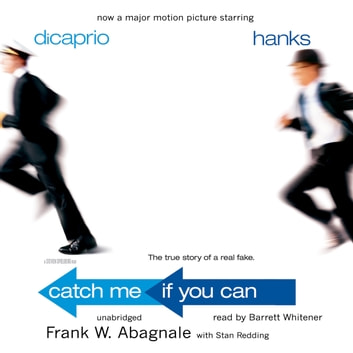 Catch Me If You Can - The True Story of a Real Fake audiobook by Frank W. Abagnale,Stan Redding