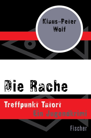 Die Rache - Treffpunkt Tatort ebook by Klaus-Peter Wolf