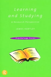 Learning and Studying - A Research Perspective ebook by James Hartley