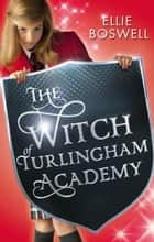 Witch of Turlingham Academy - Book 1 ebook by Ellie Boswell
