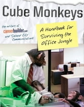 Cube Monkeys ebook by Editors of CareerBuilder.com,Second City Communications