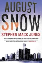 August Snow E-bok by Stephen Mack Jones