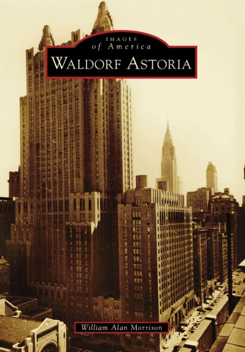 Waldorf Astoria ebook by William Alan Morrison
