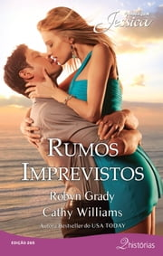 Rumos Imprevistos - Harlequin Jessica ebook by Cathy Williams, Robyn Grady