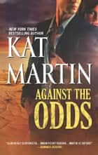 Against the Odds ebook by Kat Martin