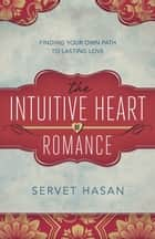 The Intuitive Heart of Romance ebook by Servet Hasan