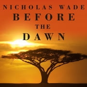 Before the Dawn - Recovering the Lost History of Our Ancestors audiobook by Nicholas Wade