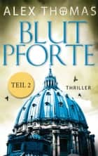 Blutpforte 2 - Thriller ebook by Alex Thomas