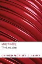 The Last Man ebook by Mary Wollstonecraft Shelley, Morton D. Paley