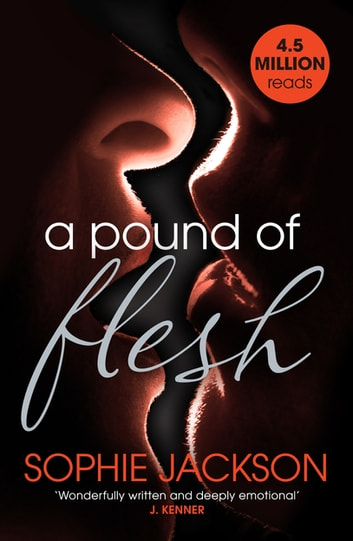 A Pound of Flesh: A Pound of Flesh Book 1 - A powerful, addictive love story ebook by Sophie Jackson
