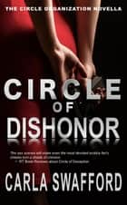 Circle of Dishonor - The Circle Series, #4 ebook by Carla Swafford