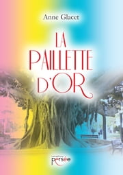 La paillette d'or ebook by Anne Glacet