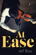 At Ease ebook by Jeff Ross