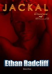 Jackal - Desires of Blood, #3 ebook by Ethan Radcliff